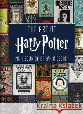 The Art of Harry Potter: Mini Book of Graphic Design Insight Editions 9781683834526