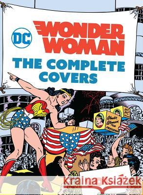 DC Comics: Wonder Woman: The Complete Covers Vol. 1 Insight Editions 9781683834755