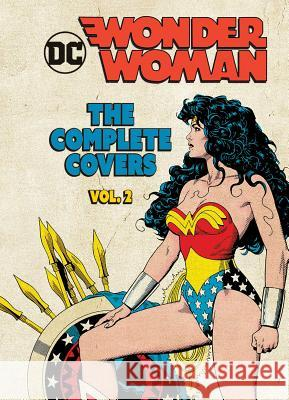 DC Comics: Wonder Woman: The Complete Covers Vol. 2 Insight Editions 9781683834854