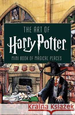 The Art of Harry Potter: Mini Book of Magical Places Insight Editions 9781683837510