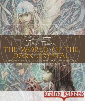 The World of the Dark Crystal J. J. Llewellyn 9781683838593