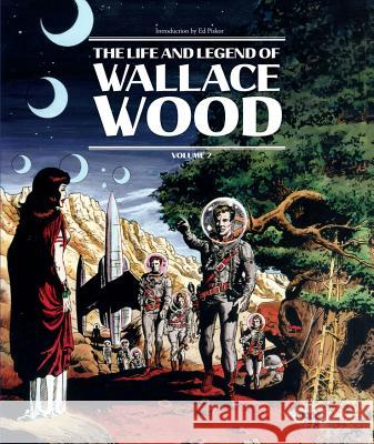 The Life and Legend of Wallace Wood Volume 2 Wallace Wood J. Michael Catron Bhob Stewart 9781683960683 Fantagraphics Books