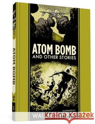 The EC Comics Library: Atom Bomb and Other Stories Wallace Wood Harvey Kurtzman 9781683962458 Fantagraphics Books