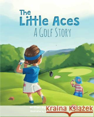 The Little Aces, a Golf Story Rose Ostrow 9781684010516