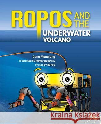 Ropos and the Underwater Volcano Dana Manalang 9781684014064