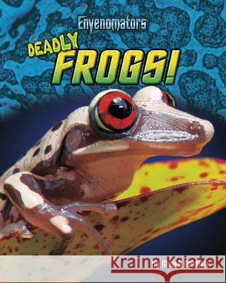 Deadly Frogs! Meish Goldish 9781684026586
