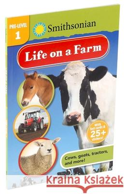 Smithsonian Reader Pre-Level 1: Life on a Farm Courtney Acampora 9781684124596