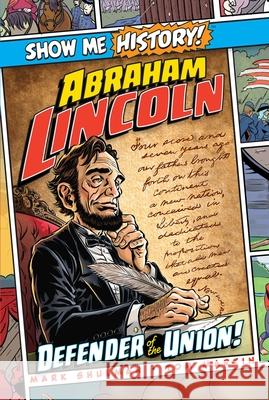 Abraham Lincoln: Defender of the Union! Mark Shulman Tom Martin 9781684125449 Portable Press