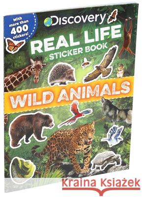 Discovery Real Life Sticker Book: Wild Animals Editors of Silver Dolphin Books 9781684128235