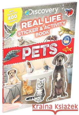 Discovery Real Life Sticker Book: Pets Editors of Silver Dolphin Books 9781684128242