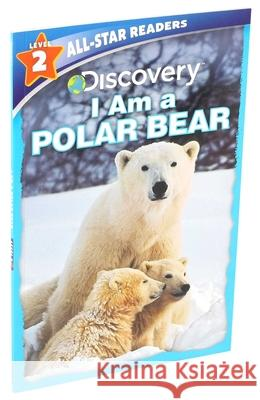 Discovery: I Am a Polar Bear Level 2 Lori C. Froeb 9781684128488