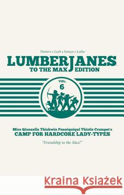 Lumberjanes: To the Max Vol. 6 Shannon Watters 9781684154944