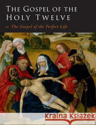 The Gospel of the Holy Twelve G. J. Ouseley G. Ouseley 9781684223671