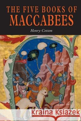 The Five Books of Maccabees in English Henry Cotton 9781684225156