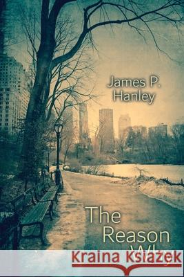 The Reason Why James P. Hanley 9781684330621