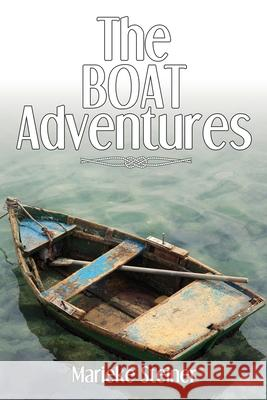The Boat Adventures Marieke Steiner 9781684331925