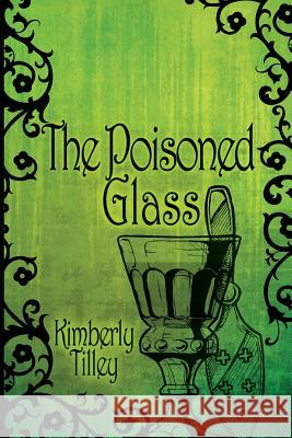 The Poisoned Glass Kimberly Tilley 9781684332922