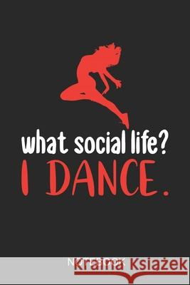 What Social Life? I Dance Notebook: 6x9 110 Pages Checkered Dance Journal For Dancer Dancing Dancer Publishing 9781686418198