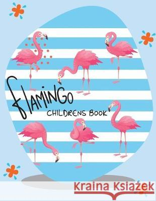 Flamingo Childrens Book: 30 Coloring page Flamingo For Relax and Fun Diane Smith 9781687264749