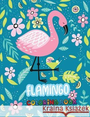 Flamingo Coloring Book for Kids Age 2-4: 30 Challenging Coloring Page Cute Flamingo Michelle Holland 9781687271174