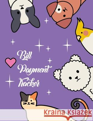 Bill Payment Tracker: Bill Payment Organizer, Bill Payment Checklist. Month Bill Organizer Tracker Keeper Budgeting Financial Planning Journ Agnes J. Sellers 9781688734869