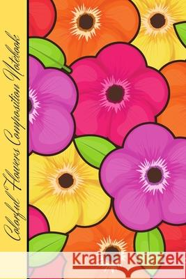Colorful Flowers Composition Notebook: Amazing Flowers Composition Notebook with 100 Pages College Ruled, 6x9 in. Matthew Mastermindman 9781688768116