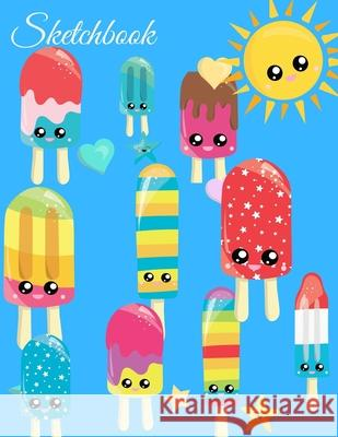 Sketchbook: A Pastel Theme Cute Kawaii Popsicles Japanese Large 8.5