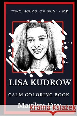Lisa Kudrow Calm Coloring Book Marilyn Day 9781689138291