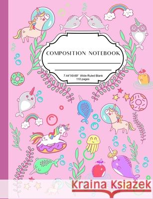 Wide Rule Composition Notebook: Cute composition notebook for girls, lovely pink colour matte cover with narwhal and unicorn sprinkles design, wide ru Artean Studi 9781689304917