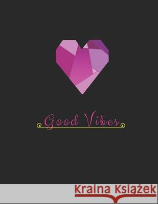 Good Vibes: Journal for girls, School diary, Large bullet notebook 100 Pages, dotted lines 8.5 x 11 inches, Classic dot World of Notebooks 9781689394734