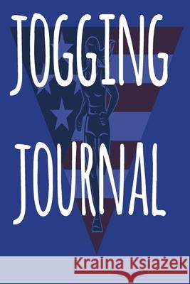 Jogging Journal: The perfect way to record your running progress - ideal gift for the runner in your life! Cnyto Runnin 9781690069072