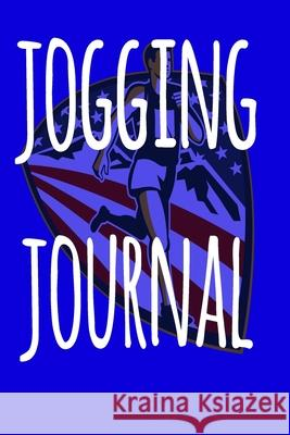 Jogging Journal: The perfect way to record your running progress - ideal gift for the runner in your life! Cnyto Runnin 9781690069188
