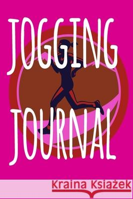 Jogging Journal: The perfect way to record your running progress - ideal gift for the runner in your life! Cnyto Runnin 9781690069225