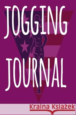 Jogging Journal: The perfect way to record your running progress - ideal gift for the runner in your life! Cnyto Runnin 9781690069287