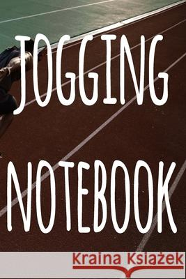 Jogging Notebook: The perfect way to record your running progress - ideal gift for the runner in your life! Cnyto Runnin 9781690182672