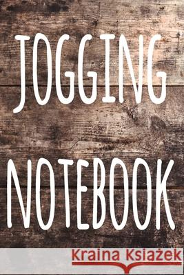 Jogging Notebook: The perfect way to record your running progress - ideal gift for the runner in your life! Cnyto Runnin 9781690182740