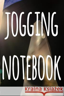 Jogging Notebook: The perfect way to record your running progress - ideal gift for the runner in your life! Cnyto Runnin 9781690182788