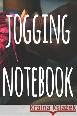 Jogging Notebook: The perfect way to record your running progress - ideal gift for the runner in your life! Cnyto Runnin 9781690182832