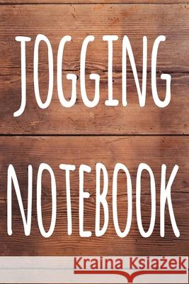 Jogging Notebook: The perfect way to record your running progress - ideal gift for the runner in your life! Cnyto Runnin 9781690182931