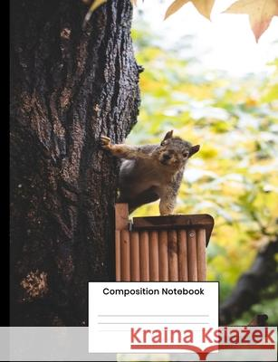 Composition Notebook: Cute Squirrel Wide Ruled Notebook Gift For Men Women Kids Just Squirrel Notebooks 9781690632580