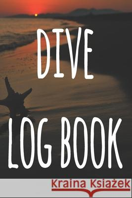Dive Log Book: The perfect way to record your dives! Ideal gift for anyone you know who loves to suba dive! Cnyto Runnin 9781690721802