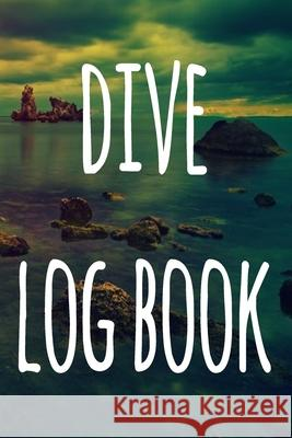 Dive Log Book: The perfect way to record your dives! Ideal gift for anyone you know who loves to suba dive! Cnyto Runnin 9781690721901