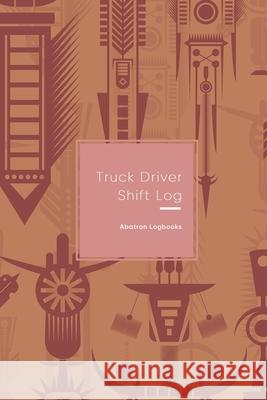 Truck Driver Shift Log: Record Your Hours & distance destination Log Including Notes Pages for truckers - Mens traditional tribal design Abatron Logbooks 9781691122912