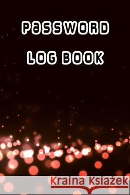 Password Log Book: Internet password organizer, Password log book, Keep track of usernames, Passwords, web addresses in one easy (Black D Evelyn M. White 9781691221646