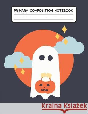 Primary Composition Notebook: Ghost & Carving Pumpkin - Draw and Write Journal, Story Paper Journal, Dashed Midline with Picture Space for kids, Kin Weecreative Youn 9781691455041