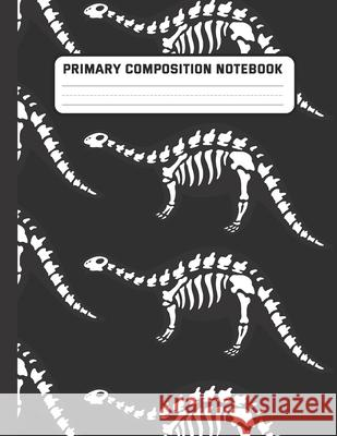 Primary Composition Notebook: White Skeleton Dinosaurs- Dashed Midline with Picture Space Creative Draw and Write Story Journal for kids, Kindergart Weecreative Youn 9781691589517