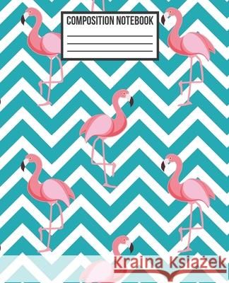 Composition Notebook: Nifty Flamingo & Zigzag Pattern College Ruled Blank Lined School Subject, Exercise book, Diary, exercise book for teac Weecreative Journa 9781691978144