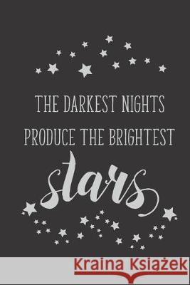The Darkest Nights Produce The Brightest Stars: 2020 Monthly Goal Planner & Vision Board Journal - Men & Women Entrepreneur Gifts Note Lovers 9781692016920