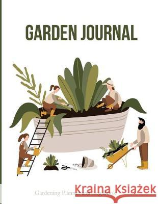 Garden Journal. Gardening planner and log book.: Diary, notebook. A place to organize, plan and record your vegetable garden. Gift for vegan, eco frie Ecobooks 9781692442965