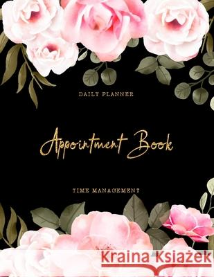 Daily Planner Appointment Book: Schedule Organizer - Appointment Book 15 Minute Increments - Client Organizer - Appointment Scheduling Book - Monday t Willie Prints 9781694034601